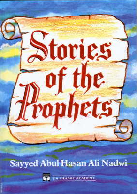 Stories of the Prophets by Abulhasan 'Ali Nadvi
