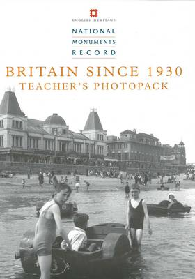 Britain Since 1930 by National Monuments Record