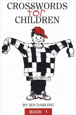 Crosswords for Children Book One by Jen Darling