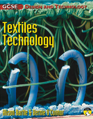 GCSE Design and Technology Textiles Technology by Alison Bartle, Bernie O'Connor