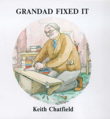 Grandad Fixed it by Keith Chatfield