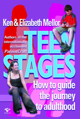 Teen Stages How to Guide the Journey to Adulthood by Elizabeth Mellor, Ken Mellor