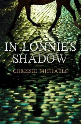 In Lonnie's Shadow by Chrissie Michaels