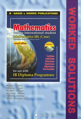 Mathematics HL Core Worked Solutions by Roger Dixon, Sandra Haese