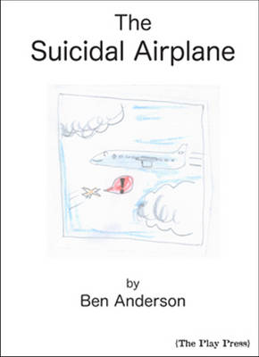 The Suicidal Airplane by Ben Anderson