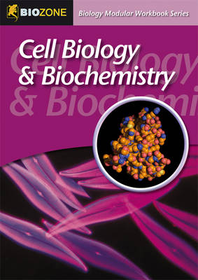 Cell Biology and Biochemistry Modular Workbook by Richard Allan, Tracey Greenwood