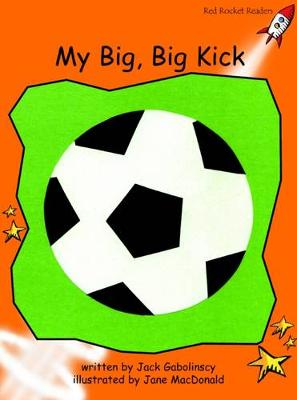 My Big, Big Kick Fluency by Jack Gabolinscy