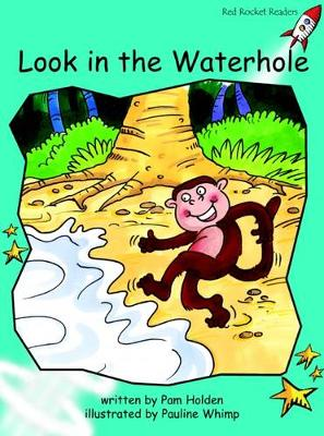 Look in the Waterhole Fluency by Pam Holden