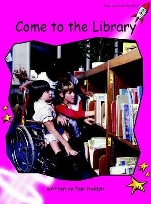Come to the Library Emergent by Pam Holden