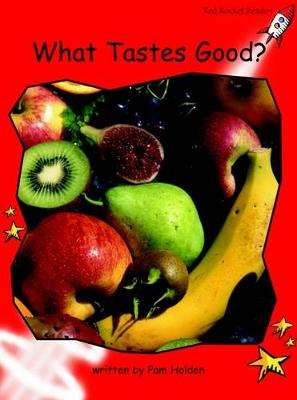 What Tastes Good? Early by Pam Holden