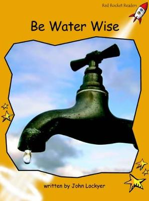 Be Water Wise Fluency by John Lockyer