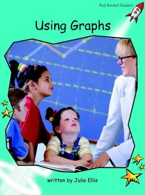 Using Graphs Fluency (US English Edition) by Julie Ellis