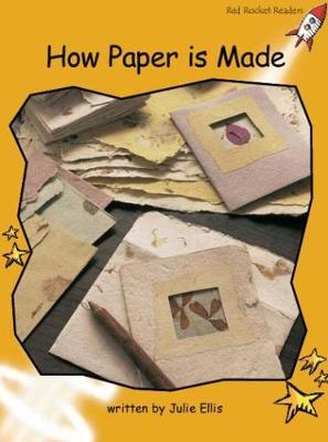 How Paper is Made Fluency (US English Edition) by Julie Ellis