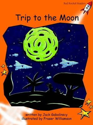 Trip to the Moon Fluency (US English Edition) by Jack Gabolinscy