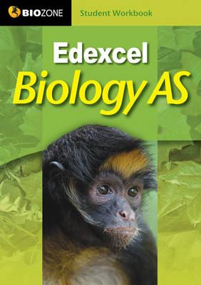 Edexcel Biology AS Student Workbook by Richard Allan, Tracey Greenwood, Lissa Bainbridge-Smith