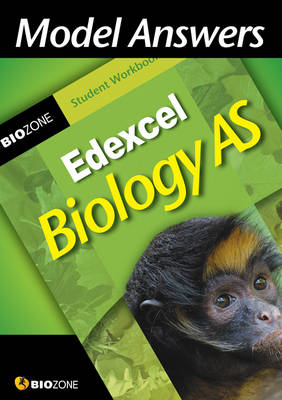 Model Answers Edexcel Biology AS Student Workbook by Richard Allan, Lissa Bainbridge-Smith, Tracey Greenwood