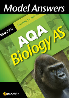 Model Answers AQA Biology as Student Workbook by Richard Allan, Tracey Greenwood, Lissa Bainbridge-Smith