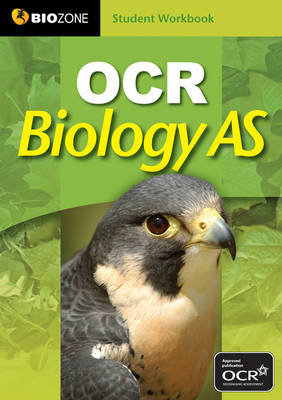 OCR Biology AS Student Workbook by Tracey Greenwood, Lissa Bainbridge-Smith, Kent Pryor, Richard Allan