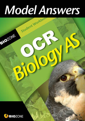 Model Answers OCR Biology AS Student Workbook by Tracey Greenwood, Lissa Bainbridge-Smith, Kent Pryor, Richard Allan