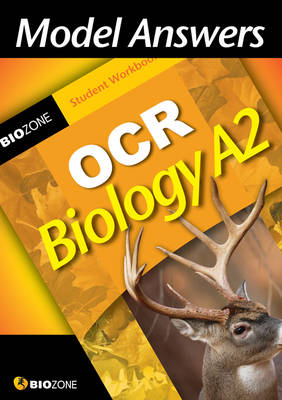 Model Answers OCR Biology A2 Student Workbook by Tracey Greenwood, Lissa Bainbridge-Smith, Kent Pryor, Richard Allan