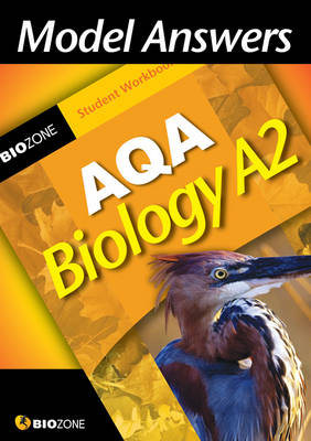 Model Answers AQA Biology A2 Student Workbook by Tracey Greenwood, Lissa Bainbridge-Smith, Richard Allan