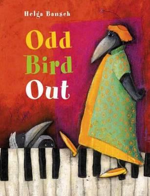 Odd Bird Out by Helga Bansch