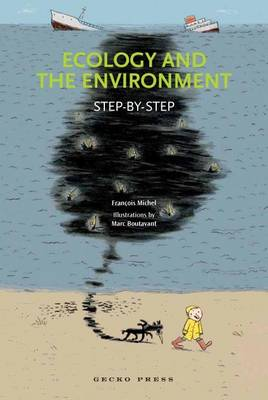 Ecology and the Environment Step-by-step by Francois Michel