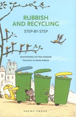 Rubbish and Recycling Step-by-step by Gerard Bertolini, Claire Delalande