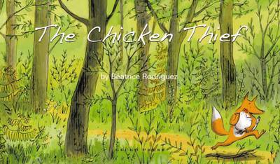The Chicken Thief by Beatrice Rodriguez