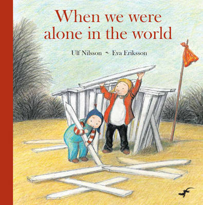 When We Were Alone in the World by Ulf Nilsson
