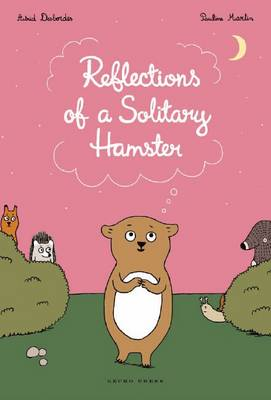 The Reflections of a Solitary Hamster by Astrid Desbordes