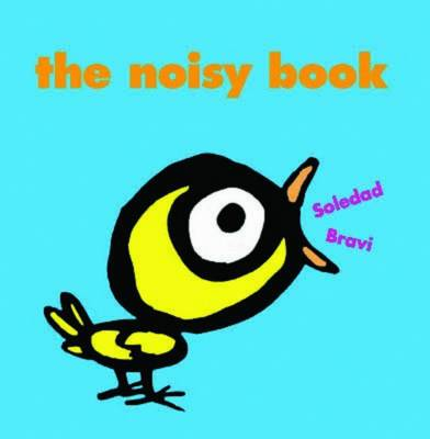 The Noisy Book by Soledad Bravi