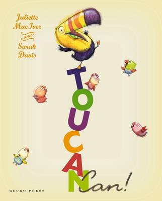 Toucan Can by Juliette MacIver, Sarah Davis