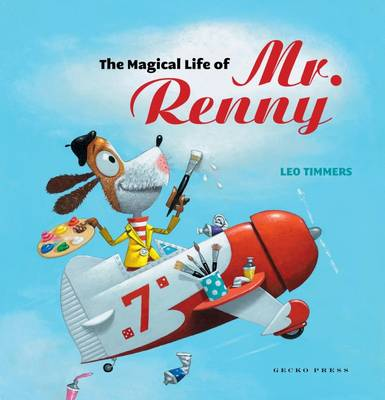 The Magical Life of Mr Renny by Leo Timmers