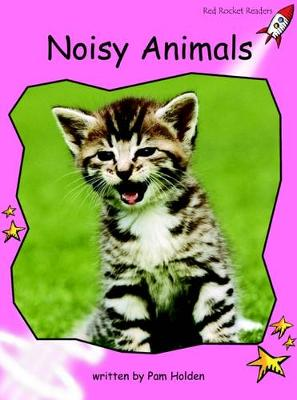 Noisy Animals Pre-reading by Pam Holden