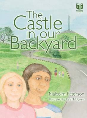 The Castle in Our Backyard by Malcolm Paterson