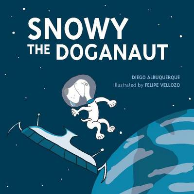 Snowy the Doganaut by Diego D'Albuquerque