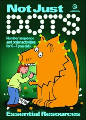 Not Just Dots Number Sequence and Order for Ages 6-7 by Essential Resources