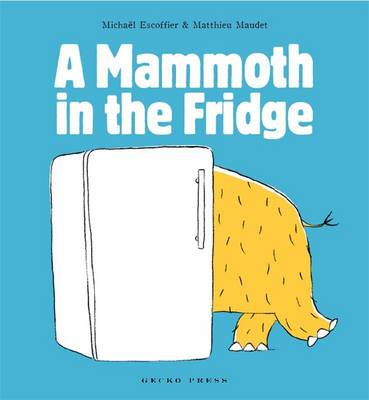 A Mammoth in the Fridge by Michael Escoffier