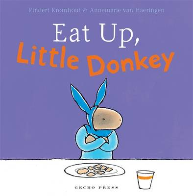 Eat Up, Little Donkey by Rindert Kromhout