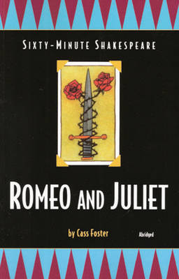 The Sixty-Minute Shakespeare--Romeo and Juliet by Cass Foster, William Shakespeare