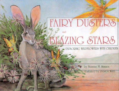Fairy Dusters and Blazing Stars Exploring Wildflowers with Children by Suzanne Samson