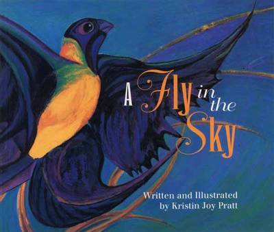 A Fly in the Sky by Kristin Joy Pratt
