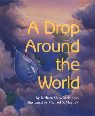 A Drop Around the World by Barbara Shaw McKinney