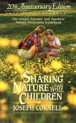 Sharing Nature with Children The Classic Parents' and Teachers' Nature Awareness Guidebook by Joseph Bharat Cornell