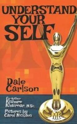 Understand Your Self Teen Manual for the Understanding of Oneself by Dale Carlson