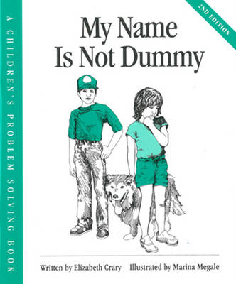 My Name is Not Dummy by Elizabeth Crary