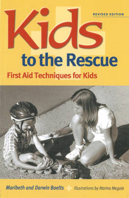 Kids to the Rescue! First Aid Techniques for Kids by Maribeth Boelts, Darwin Boelts, Marina Megale