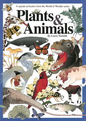 Plants and Animals by Laurie Triefeldt