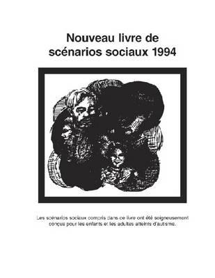 Nouveau Livre De Scenarios Sociaux 1994 (new Social Stories: French) by Carol Gray